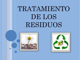 TRATAMIENTO                          DE LOS RESIDUOS
