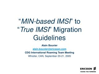 """ MIN-based IMSI "" to "" True IMSI "" Migration Guidelines"