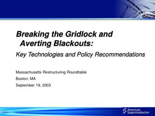 Breaking the Gridlock and     Averting Blackouts: Key Technologies and Policy Recommendations