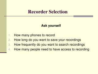 Recorder Selection