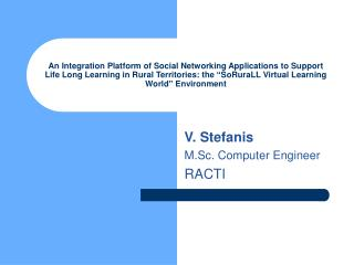 V. Stefanis M.Sc. Computer Engineer RACTI