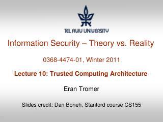 Eran Tromer Slides credit: Dan  Boneh ,  Stanford course CS155