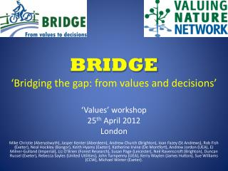 BRIDGE 'Bridging the gap: from values and decisions'