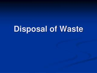 Disposal of Waste