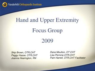 Hand and Upper Extremity  Focus Group 2009