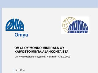 OMYA OY/MONDO MINERALS OY KAIVOSTOIMINTA/AJANKOHTAISTA