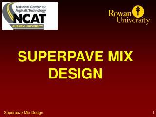 SUPERPAVE MIX DESIGN