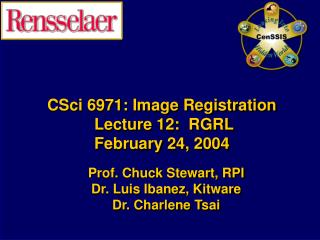CSci 6971: Image Registration  Lecture 12:  RGRL February 24, 2004