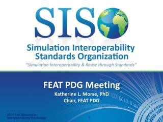 FEAT PDG Meeting Katherine L. Morse, PhD Chair, FEAT PDG
