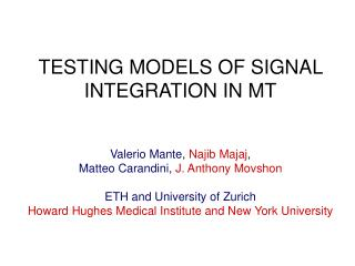 TESTING MODELS OF SIGNAL INTEGRATION IN MT