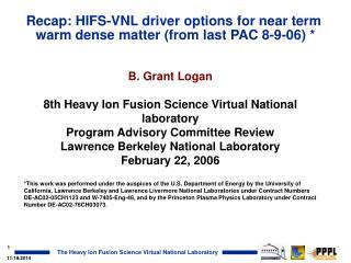 Recap: HIFS-VNL driver options for near term  warm dense matter (from last PAC 8-9-06) *
