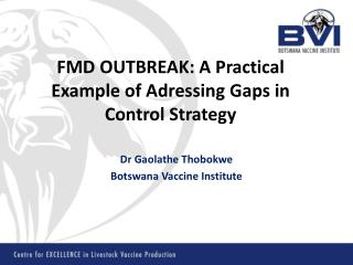 FMD OUTBREAK: A Practical Example of  Adressing  Gaps in Control Strategy