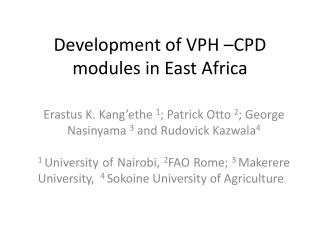 Development of VPH �CPD modules in East Africa