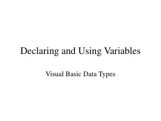 Declaring and Using Variables