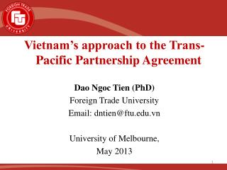Vietnam's approach to the Trans-Pacific Partnership Agreement Dao Ngoc  Tien  (PhD)