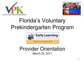 Florida's Voluntary Prekindergarten Program Provider Orientation  March 23, 2011