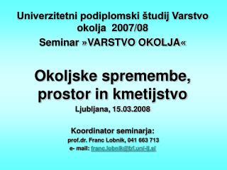 Univerzitetni podiplomski študij Varstvo okolja  2007/08 Seminar »VARSTVO OKOLJA«