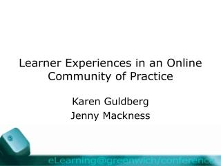 Learner Experiences in an Online Community of Practice