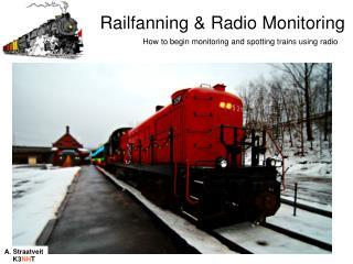 Railfanning & Radio Monitoring
