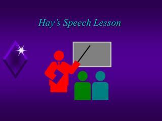 Hay s Speech Lesson