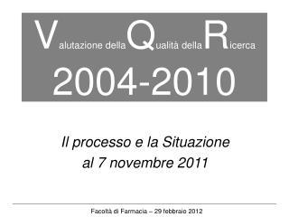 V alutazione della Q ualità della R icerca 2004-2010