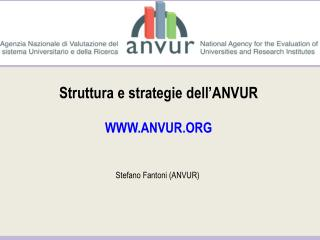 Struttura e strategie dell�ANVUR WWW.ANVUR.ORG