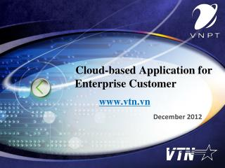 Cloud-based Application for Enterprise Customer