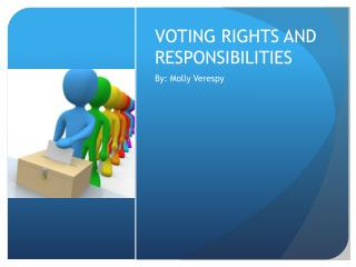 VOTING RIGHTS AND RESPONSIBILITIES