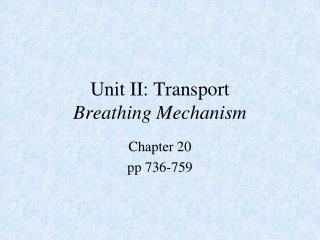 Unit II: Transport Breathing Mechanism