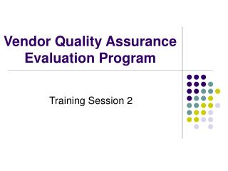 Vendor Quality Assurance Evaluation Program