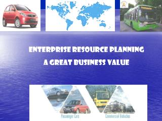 ENTERPRISE RESOURCE PLANNING  A GREAT BUSINESS VALUE