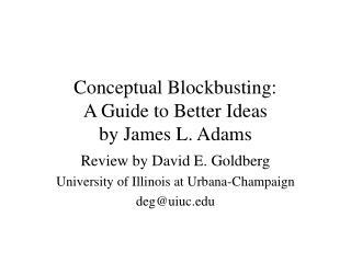 Conceptual Blockbusting:  A Guide to Better Ideas by James L. Adams