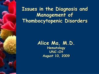 Issues in the Diagnosis and Management of Thombocytopenic Disorders