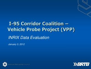 I-95 Corridor Coalition – Vehicle Probe Project (VPP)