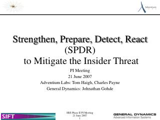 Strengthen, Prepare, Detect, React (SPDR)  to Mitigate the Insider Threat