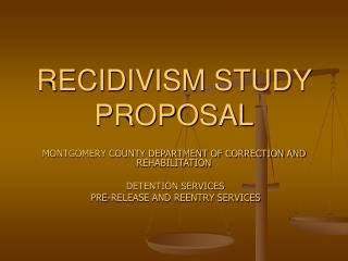 RECIDIVISM STUDY PROPOSAL