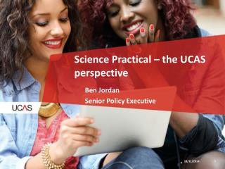 Science Practical � the UCAS perspective