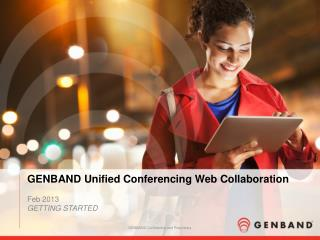 GENBAND Unified Conferencing  Web Collaboration