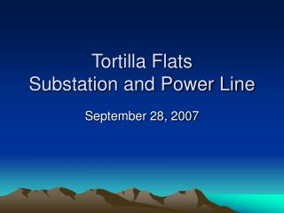 Tortilla Flats Substation and Power Line