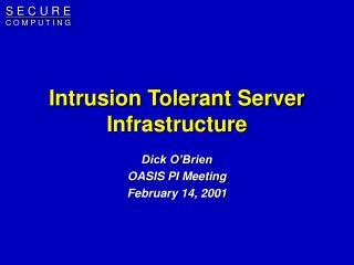 Intrusion Tolerant Server Infrastructure