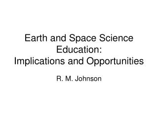 Earth and Space Science Education:  Implications and Opportunities