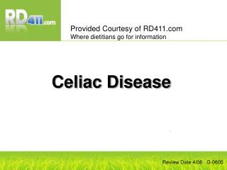 This presentation provides general information about celiac disease. Consult with your health care professional if you h