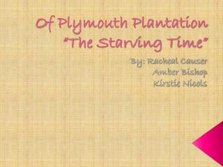 "O f Plymouth Plantation ""The Starving Time"""