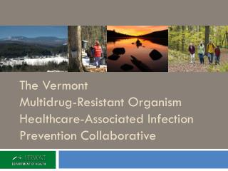 The Vermont  Multidrug-Resistant Organism Healthcare-Associated Infection Prevention Collaborative