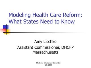 Modeling Health Care Reform:  What States Need to Know