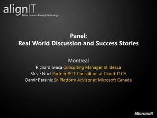 Panel:  Real World Discussion and Success Stories