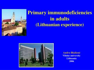 Primary immunodeficiencies in adults (Lithuanian experience)