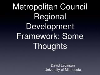 Metropolitan Council Regional Development Framework: Some Thoughts