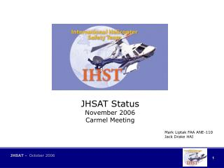 JHSAT Status November 2006 Carmel Meeting