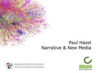 Paul Hazel Narrative  New Media